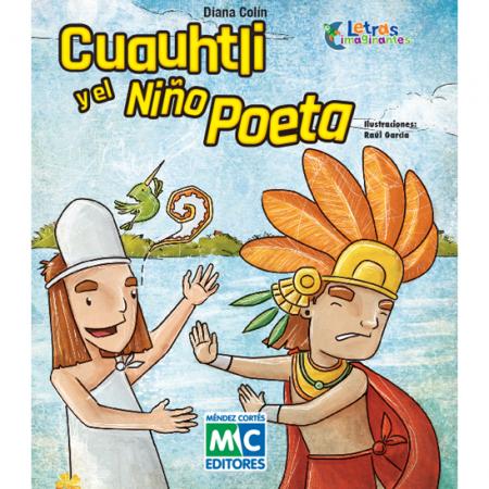 Cuauhtli y el Niño Poeta