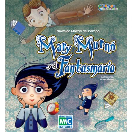 Mary Murnó y el Fantasmario